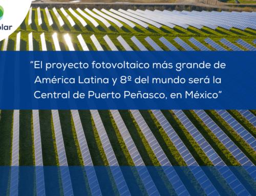 """Noticias LATAM: """"El proyecto fotovoltaico más grande de América Latina y 8º del mundo será la Central de Puerto Peñasco, en México"""""""