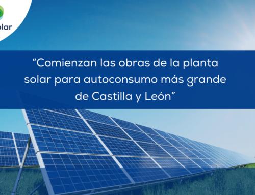 """Noticias España: """"Comienzan las obras de la planta solar para autoconsumo más grande de Castilla y León"""""""